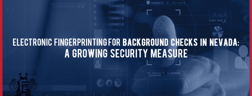 electronic fingerprinting for background checks in NV