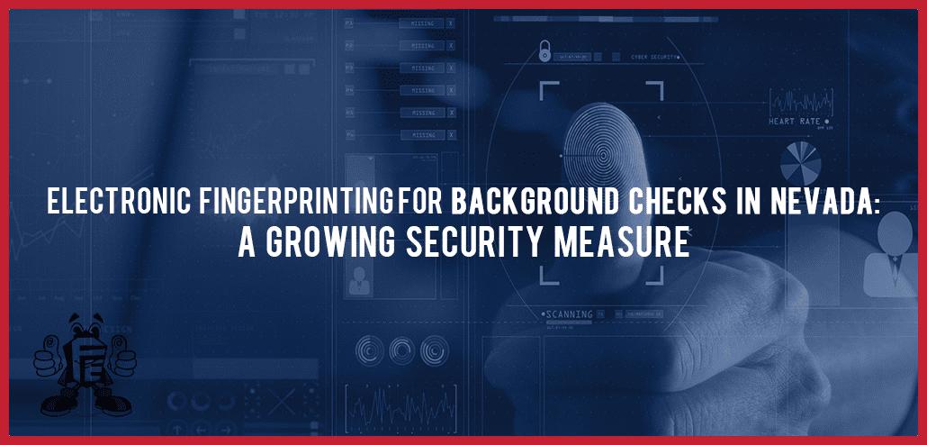 electronic fingerprinting for background checks in NV