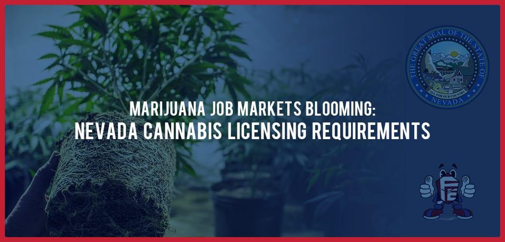 Nevada cannabis licensing requirements for marijuana job market